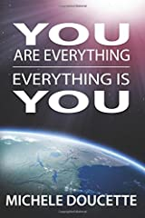 You Are Everything: Everything Is You Paperback