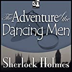 Sherlock Holmes: The Adventure of the Dancing Men | Sir Arthur Conan Doyle