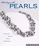 Beading with Pearls: Beautiful Jewelry, Simple