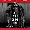 The Brief History of the Dead Audiobook by Kevin Brockmeier Narrated by Richard Poe