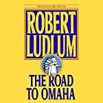 The Road to Omaha: A Novel | Robert Ludlum