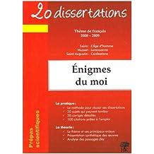 20 dissertations avec analyses et commentaires sur le thème Enigmes du moi Prépas scientifiques : Musset - Lorenzaccio; Leiris - L'Age d'homme; Saint Augustin - Confessions