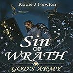 Sin of Wrath: God's Army, Book 2 | Kobie J. Newton