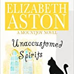 Unaccustomed Spirits: A Mountjoy Novel | Elizabeth Aston