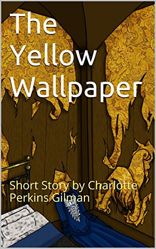Download The Yellow Wallpaper Short Story By Charlotte Perkins Gilman Book Pdf