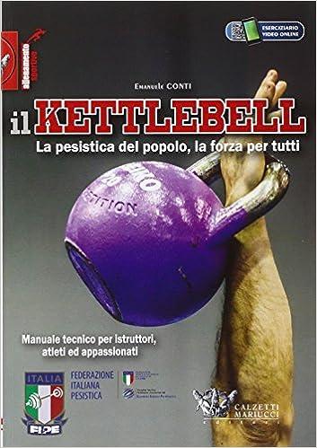 Book's Cover of Il kettlebell. La pesistica del popolo, la forza per tutti (Allenamento sportivo) (Italiano) Tapa blanda – 1 octubre 2014