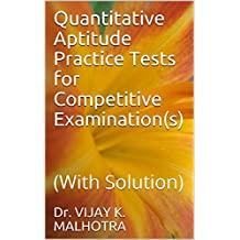 Quantitative Aptitude Practice Tests for Competitive Examination(s) : (With Solution)