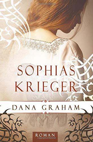 Ebook Sophias Krieger By Dana Graham