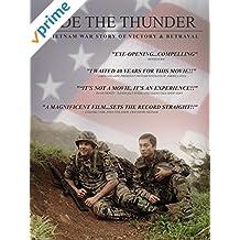 Ride the Thunder - A Vietnam War Story of Victory & Betrayal