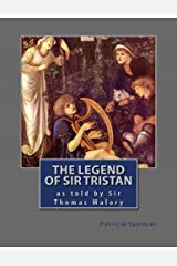The Legend of Sir Tristan: by Sir Thomas Malory Paperback