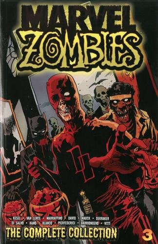 Marvel Zombies: The Complete Collection Volume 3 Paperback – November 4, 2014