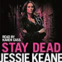 Stay Dead: Annie Carter, Book 6 Audiobook by Jessie Keane Narrated by Karen Cass
