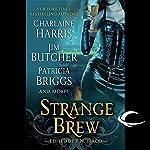Strange Brew | Patricia Briggs,Jim Butcher,Rachel Caine,Karen Chance,P. N. Elrod,Charlaine Harris,Faith Hunter,Caitlin Kittredge,Jenna Maclane