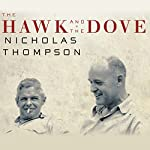 The Hawk and the Dove: Paul Nitze, George Kennan, and the History of the Cold War | Nicholas Thompson