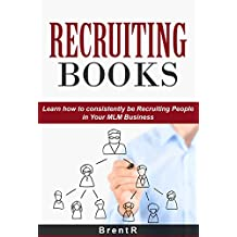 Recruiting Books: Learn How To Consistently Be Recruiting People In Your MLM Business