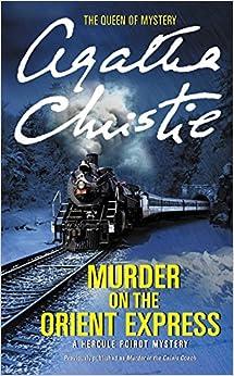 MURDER ON THE ORIENT EXPRESS (Hercule Poirot Mystery