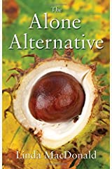 The Alone Alternative by Linda MacDonald (2014-06-28) Paperback