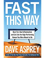 Fast This Way: Burn Fat, Heal Inflammation and Eat Like the High-Performing Human You Were Meant to Be (Bulletproof 6)