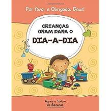 Crianças oram para o dia-a-dia: 15 orações para crianças (Por favor e Obrigado, Deus!) (Volume 1) (Portuguese Edition)