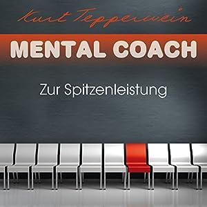 Zur Spitzenleistung (Mental Coach) Hörbuch
