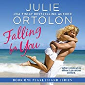 Falling for You: Pearl Island Series, Book 1 | Julie Ortolon