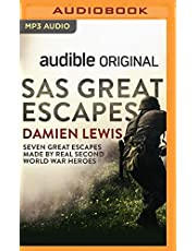 SAS Great Escapes: Seven Great Escapes Made by Real Second World War Heroes