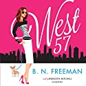 West 57 Audiobook by B. N. Freeman Narrated by Meredith Mitchell