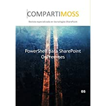 PowerShell para SharePoint OnPremises: Cómo administrar SharePoint con PowerShell (Spanish Edition)