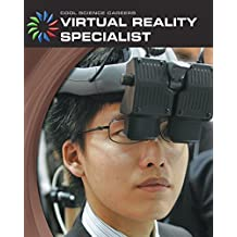Virtual Reality Specialist (21st Century Skills Library: Cool Science Careers)