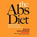 The Abs Diet: The Six-Week Plan to Flatten Your Stomach and Keep You Lean for Life | David Zinczenko,Ted Spiker