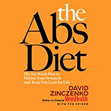 The Abs Diet: The Six-Week Plan to Flatten Your Stomach and Keep You Lean for Life Audiobook by David Zinczenko, Ted Spiker Narrated by Eric Conger