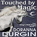 Touched by Magic: King's Wolf, Book 1 | Doranna Durgin