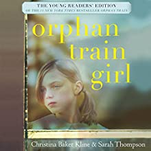 Orphan Train Girl: The Young Readers' Edition of Orphan Train Audiobook by Christina Baker Kline, Sarah Thompson Narrated by Jessica Almasy