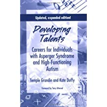 Developing Talents: Careers For Individuals With Asperger Syndrome And High-functioning Autism- Updated, Expanded...