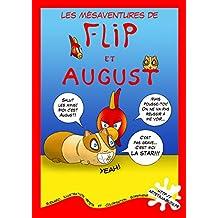 Les mésaventures de Flip et August (French Edition)