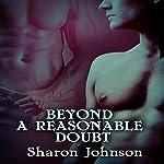 Beyond a Reasonable Doubt | Sharon Johnson