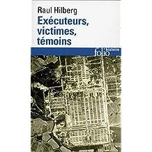 EXECUTEURS VICTIMES TÉMOINS