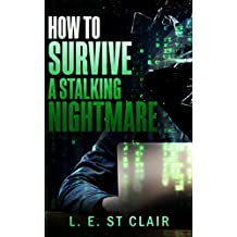How To  Survive A Stalking Nightmare