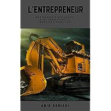 L'entrepreneur: Répondre à un appel d'offres public (French Edition)