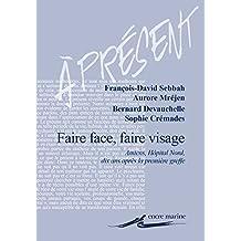 Faire face, faire visage: Amiens, Hôpital Nord, dix ans après la première greffe (À présent) (French Edition)