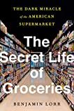 The Secret Life of Groceries: The Dark Miracle of