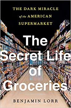 Book's Cover of The Secret Life of Groceries: The Dark Miracle of the American Supermarket (Anglais) Relié – 8 septembre 2020