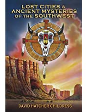 Lost Cities & Ancient Mysteries of the Southwest