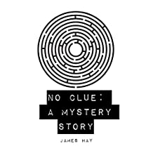 No Clue: A Mystery Story