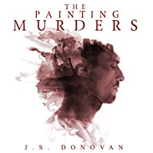 The Painting Murders: A Paranormal Painting Mystery, Book 1 Audiobook by J. S. Donovan Narrated by Ramona Master