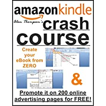 Kindle Crash Course: Create Your eBook From ZERO & Promote It On The Best 200 Online Advertising Pages, For FREE