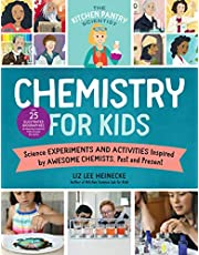 The Kitchen Pantry Scientist Chemistry for Kids: Science Experiments and Activities Inspired by Awesome Chemists, Past and Present; Includes 25 Illustrated Biographies of Amazing Scientists from Around the World