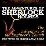 The Adventures of Sherlock Holmes: The Adventure of the Engineer's Thumb   Sir Arthur Conan Doyle