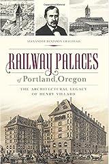 Railway Palaces of Portland, Oregon: The Architectural Legacy of Henry Villard (Landmarks) Paperback