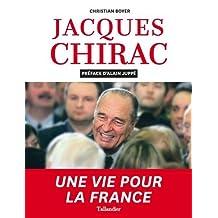 JACQUES CHIRAC : UNE VIE POUR LA FRANCE
